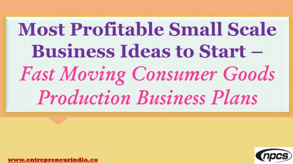 Entrepreneur's Start-Up Manufacturing of Profitable Household (FMCG) Products with Process & Formulations