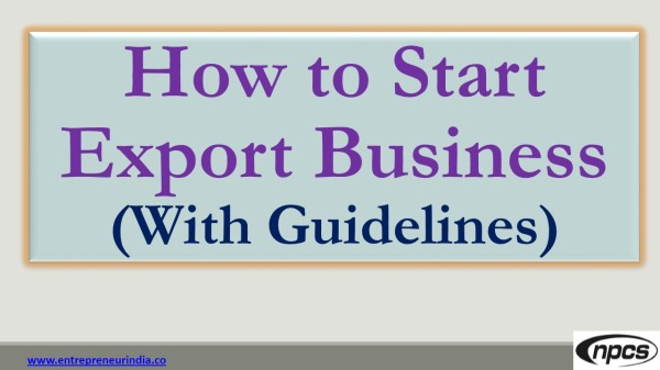 How to start an export business with its guidelines