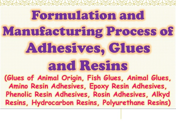 Formulation and Manufacturing Process of Adhesives, Glues