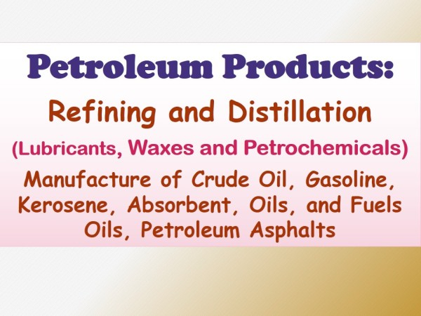 Distillation and Refining of Petroleum Products