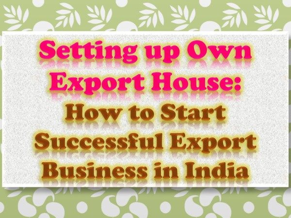 Own Export Business