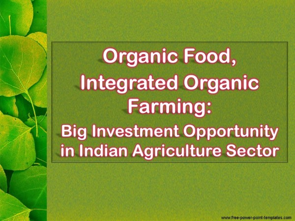 organic-food-integrated-organic-farming-big-investment-opportunity-in-indian-agriculture-sector