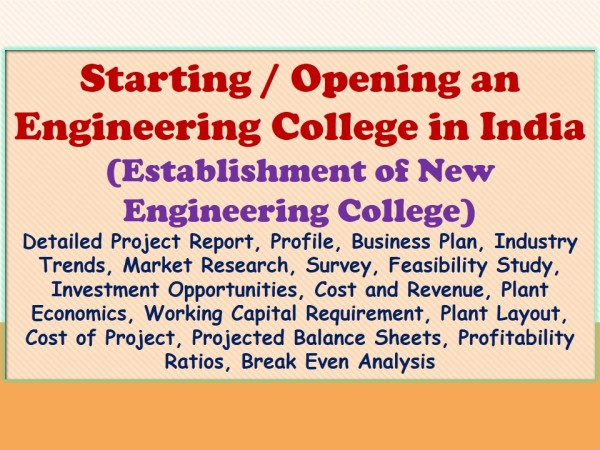starting-or-opening-an-engineering-college-in-india-establishment-of-new-engineering-college-detailed-project-report-profile-business-plan-industry-trends-market-research