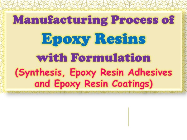 Manufacturing Process of Epoxy Resins with Formulation