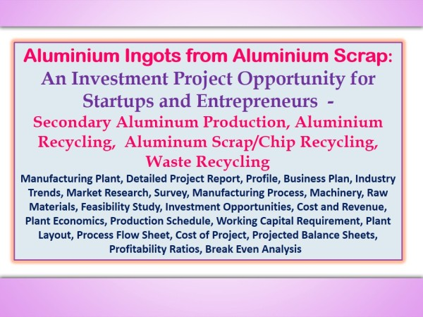 aluminium-ingots-from-aluminium-scrap-an-investment-project-opportunity-for-startups-and-entrepreneurs-secondary-aluminum-production-aluminium-recycling
