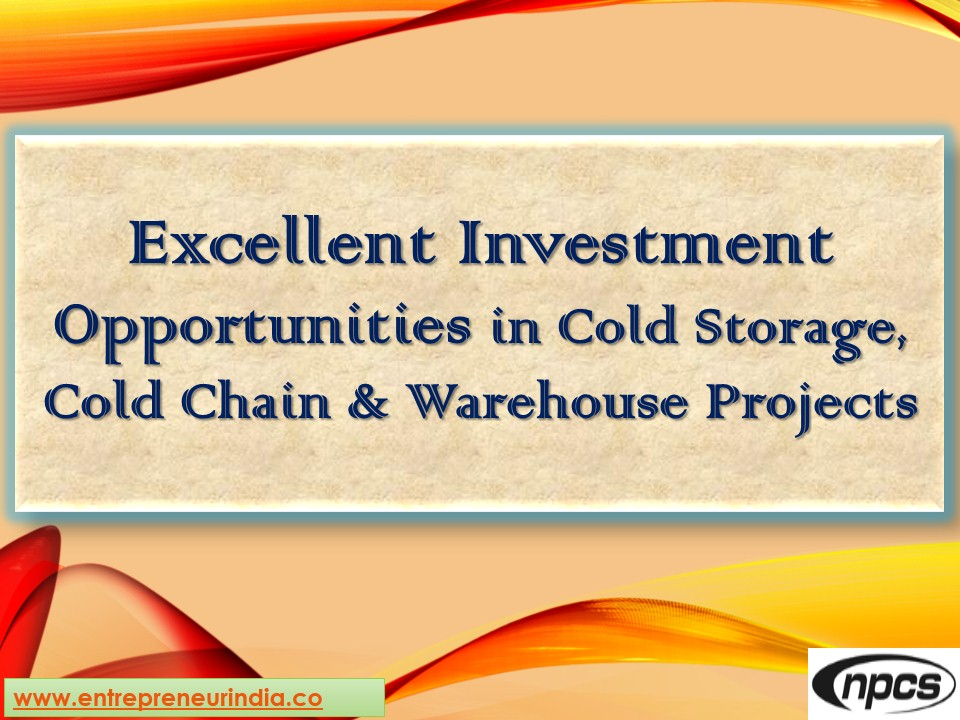 Excellent Investment Opportunities in Cold Storage Cold Chain u0026 Warehouse Projects  sc 1 st  Niir Project Consultancy Services - WordPress.com & cold storage business plan ppt | Niir Project Consultancy Services
