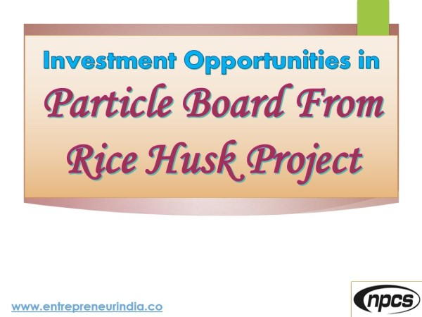 Rice husk particle board manufacturing process niir