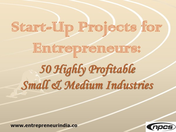 start-up-projects-for-entrepreneurs-50-highly-profitable-small-medium-industries