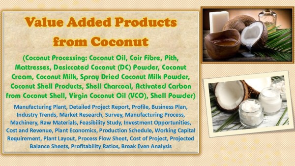 value-added-products-from-coconut-coconut-processing-coconut-oil-coir-fibre-pith-mattresses-desiccated-coconut-dc-powder-coconut-cream-coconut-milk-virgin-coconut-oil-vco