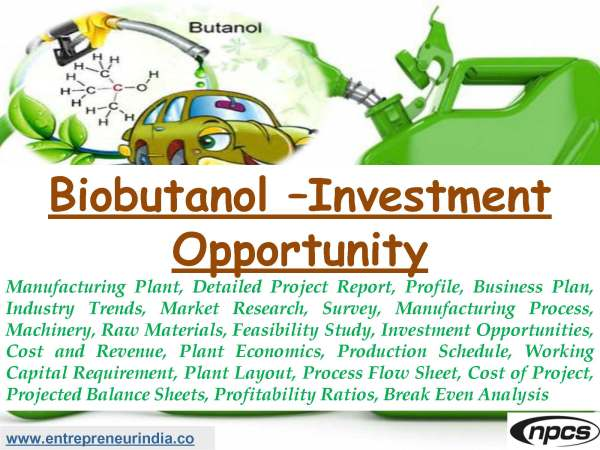 Biobutanol – Investment Opportunity
