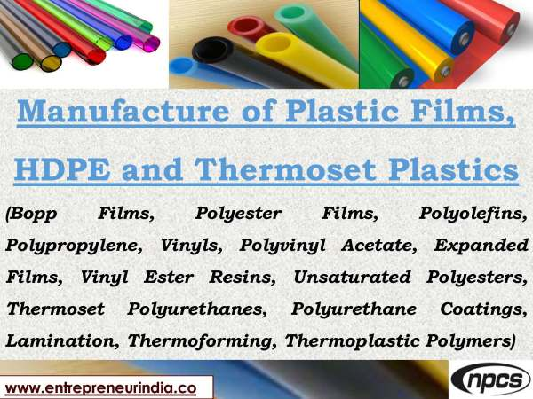 Manufacture of Plastic Films, HDPE and Thermoset Plastics