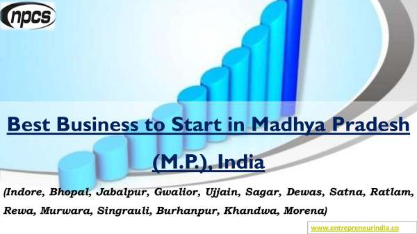 Best Business to Start in Madhya Pradesh, India