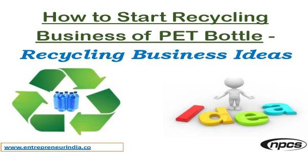 How to Start Recycling Business of PET Bottle – Recycling