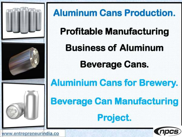 Aluminum Cans Production. Profitable Manufacturing Business of Aluminum Beverage Cans.jpg