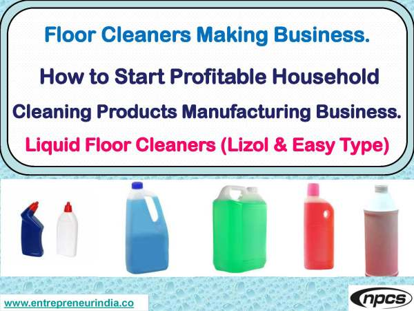 Floor Cleaners Making Business. How to Start Profitable Household Cleaning Products Manufacturing Business.jpg