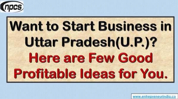 Want to Start Business in Uttar Pradesh (U.P.).jpg