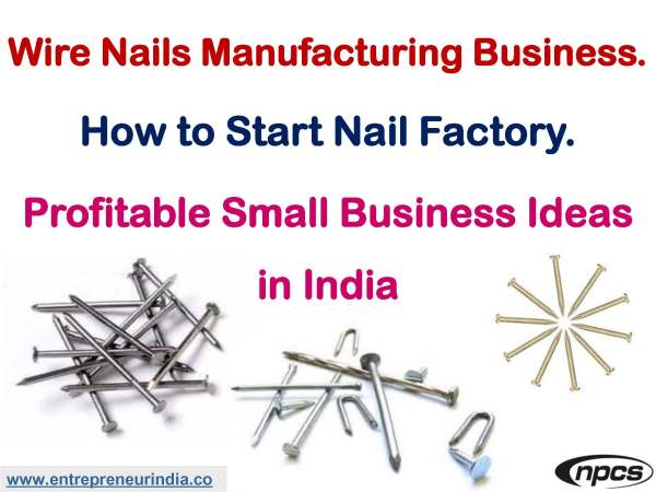 Wire Nails Manufacturing Business. How to Start Nail Factory.jpg