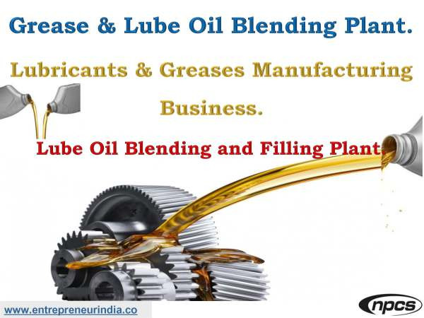 Grease & Lube Oil Blending Plant. Lubricants & Greases Manufacturing Business..jpg