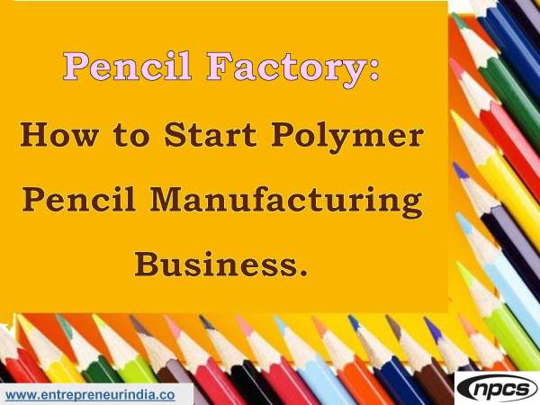 Pencil Factory How to Start Polymer Pencil Manufacturing Business..jpg