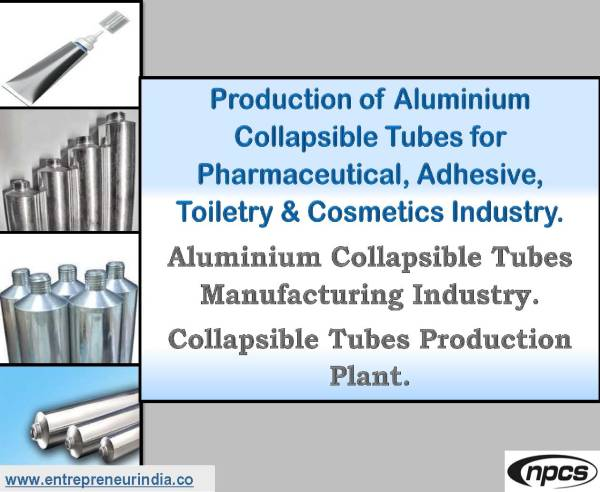 Production of Aluminium Collapsible Tubes for Pharmaceutical, Adhesive, Toiletry & Cosmetics Industry..jpg
