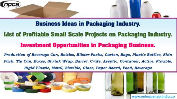 Business Ideas in Packaging Industry. List of Profitable Small Scale Projects on Packaging Industry..jpg
