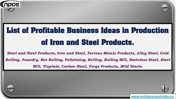 List of Profitable Business Ideas in Production of Iron and Steel Products..jpg