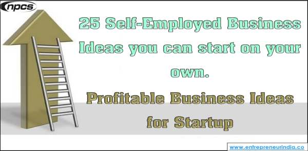 25 Self-Employed Business Ideas you can start on your own.jpg