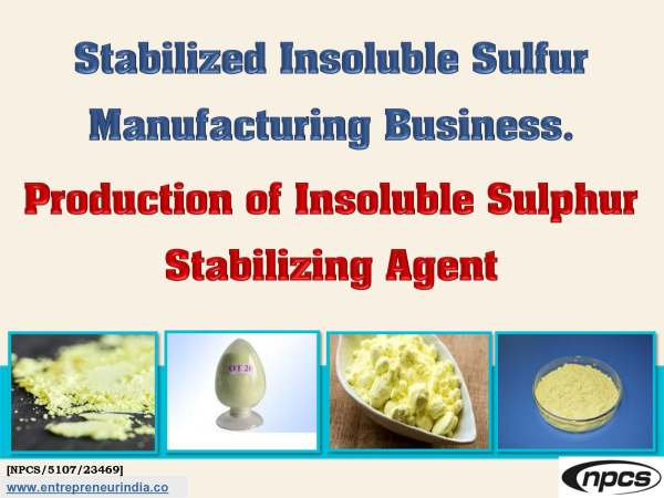 Stabilized Insoluble Sulfur Manufacturing Business.jpg